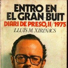 Libros de segunda mano: LLUIS XIRINACS : ENTRO EN EL GRAN BUIT - DIARI DE PRESÓ II, 1975 (NOVA TERRA, 1976)) CATALÀ. Lote 218717535