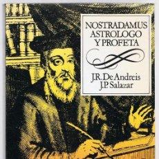Libros de segunda mano: NOSTRADAMUS ASTROLOGO Y PROFETA J.R. DE ANDREIS J.P. SALAZAR. Lote 218736938