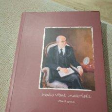 Libros de segunda mano: XOAN VIDAL MARTÍNEZ. VIDA E OBRA. AURORA Y CLEMENTINA VIDAL CARAMES. 2009.. Lote 218751331