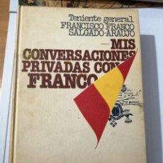 Libros de segunda mano: MIS CONVERSACIONES PRIVADAS CON FRANCO. TENIENTE GENERAL FRANCISCO FRANCO SALGADO-ARAÚJO.. Lote 218846906