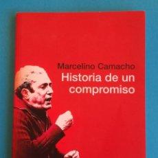 Libros de segunda mano: MARCELINO CAMACHO. HISTORIA DE UN COMPROMISO. 2007. LIBRO, DOS FOLLETOS Y DOS INVITACIONES.. Lote 219013395