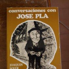 Libros de segunda mano: CONVERSACIONES CON JOSÉ PLA - JOAQUÍN SOLER SERRANO PYMY 38. Lote 219019990
