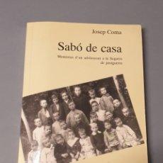 Libros de segunda mano: PRIMERA EDICIÓN 1955 FIRMADA JOSEP COMA SABÓ DE CASA. SEGARRA DE POSTGUERRA EN CATALÁN. Lote 219024175
