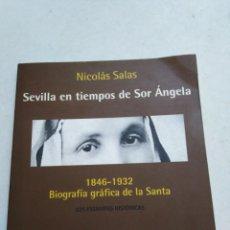 Libros de segunda mano: SEVILLA EN TIEMPOS DE SOR ANGELA ( NICOLÁS SALAS ). Lote 219025951