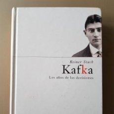 Libros de segunda mano: KAFKA. LOS AÑOS DE LAS DECISIONES. REINER STACH. Lote 219026327