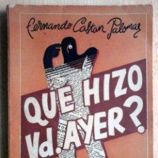 Libros de segunda mano: ¿QUÉ HIZO VD. AYER? (FERNANDO CASTAN PALOMAR) 1945 ENTREVISTAS. Lote 219028336