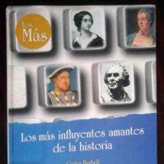 Libros de segunda mano: LOS MÁS INFLUYENTES AMANTES DE LA HISTORIA (CARLOS BERBELL) EDICIONES RUEDA 1998. Lote 219566186