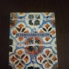 Libros de segunda mano: DON FERNANDO DE COLON. HISTORIADOR DE SU PADRE. 1989. PAG, 220.. Lote 219698883