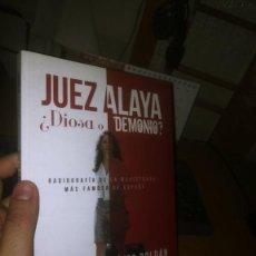 Libros de segunda mano: LIBRO: JUEZA ALAYA. ¿ DIOSA O DEMONIO?. Lote 220226585
