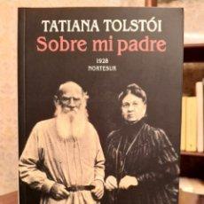 Livres d'occasion: TATIANA TOLSTÓI - SOBRE MI PADRE. Lote 220263358