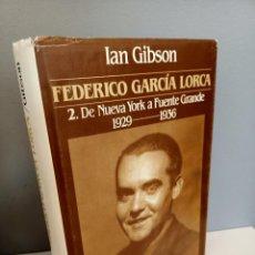 Libros de segunda mano: FEDERICO GARCIA LORCA, 2. DE NUEVA YORK A FUENTE GRANDE, 1929-1936, IAN GIBSON, GRIJALBO, 1987. Lote 262167080