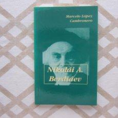Libros de segunda mano: NIKOLAI A. BERDIÁEV - MARCELO LÓPEZ CAMBRONERO (COLECCIÓN SINERGIA SERIE VERDE). Lote 220468426
