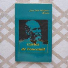 Libros de segunda mano: CARLOS DE FOUCAULD - JOSE LUIS VÁZQUEZ (COLECCIÓN SINERGIA SERIE VERDE). Lote 220471911