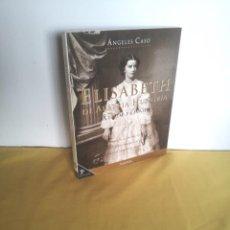 Libros de segunda mano: ANGELES CASO - ELISABETH DE AUSTRIS-HUNGRIA, ALBUM PRIVADO - PLANETA 1998. Lote 220894296