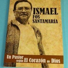 Libros de segunda mano: MIGUEL FOS SANTAMARÍA. SACERDOTE CARMELITA. UN PASTOR SEGÚN EL CORAZÓN DE DIOS. Lote 221006321
