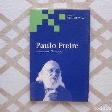 Libros de segunda mano: PAULO FREIRE - LUIS ENRIQUE HERNÁNDEZ (COLECCIÓN SINERGIA). Lote 221156156