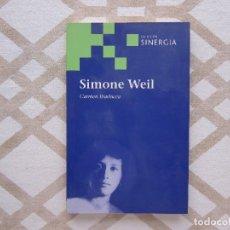 Libros de segunda mano: SIMONE WEIL - CARMEN IBARLUCEA (COLECCIÓN SINERGIA). Lote 272131088