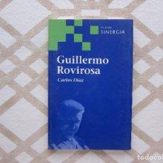 Libros de segunda mano: GUILLERMO ROVIROSA - CARLOS DÍAZ (COLECCIÓN SINERGIA). Lote 221156447