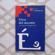 Libros de segunda mano: ÉTICA DEL DOCENTE - XOSÉ MANUEL DOMÍNGUEZ (COLECCIÓN SINERGIA). Lote 221345687