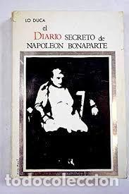 EL DIARIO SECRETO DE NAPOLEÓN BONAPARTE 1769-1869 LO DUCA (Libros de Segunda Mano - Biografías)