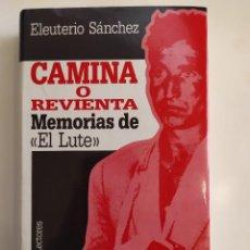 Libros de segunda mano: CAMINA Ó REVIENTA - MEMORIAS DE EL LUTE - ELEUTERIO SÁNCHEZ - CÍRCULO DE LECTORES, 1987. Lote 221509377