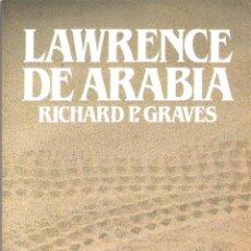 Libros de segunda mano: LAWRENCE DE ARABIA - RICHARD P. GRAVES. Lote 221606297