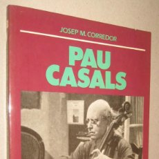 Libros de segunda mano: PAU CASALS - JOSEP M. CORREDOR - ILUSTRADO - EN CATALAN. Lote 221645348