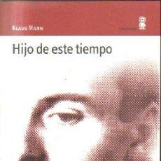Libros de segunda mano: HIJO DE ESTE TIEMPO. MANN, KLAUS. A-BI-2871. Lote 221714008