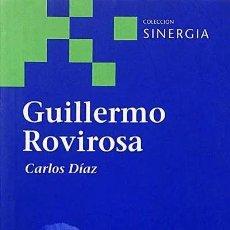 Libros de segunda mano: GUILLERMO ROVIROSA (CARLOS DIAZ) COLECCION SINERGIA. Lote 221717343