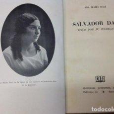 Libros de segunda mano: SALVADOR DALÍ VISTO POR SU HERMANA... FIRMADO..1^ EDICIÓN 1949. Lote 221759988