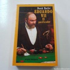 Libros de segunda mano: EDUARDO VII EL PACIFICADOR - DAVID BUTLER. Lote 221779873