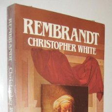 Libros de segunda mano: REMBRANDT - CHRISTOPHER WHITE - ILUSTRADO. Lote 221901977