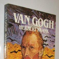 Libros de segunda mano: VAN GOGH - HERBERT FRANK - ILUSTRADO. Lote 221902726
