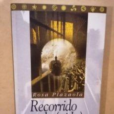 Libros de segunda mano: RECORRIDO DE (VIDA) ESTRECHA - ROSA PLAZAOLA - ARABERA - 2005. Lote 221967272