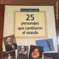 Libros de segunda mano: 25 PERSONAJES QUE CAMBIARON EL MUNDO - EDITORIAL CIRCULO DE LECTORES.. Lote 221974896