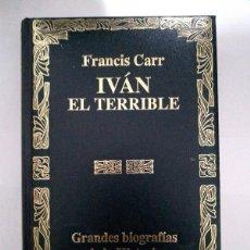 Libros de segunda mano: IVÁN EL TERRIBLE - FRANCIS CARR. Lote 221977417