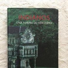 Libros de segunda mano: INDIANOS, UNA FORMA DE HEROÍSMO - LUIS MELERO. Lote 221977552