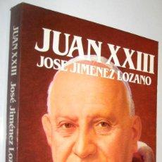 Libros de segunda mano: JUAN XXIII - JOSE JIMENEZ LOZANO - ILUSTRADO. Lote 222051687