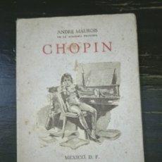 Libros de segunda mano: CHOPIN MAUROIS, ANDRE (DE LA ACADEMIA FRANCESA). EDICIONES MEXICANAS, MÉXICO. (1945). MÚSICA. Lote 222046693