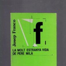 Libros de segunda mano: LA MOLT ESTRANYA VIDA DE PERE MILA PER JOSEP FRANCO PAPERS INICIALS AÑ 1983. Lote 222091956
