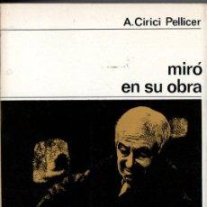 Libros de segunda mano: CIRICI PELLICER . MIRÓ EN SU OBRA (LABOR, 1970). Lote 222139911