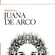 Libros de segunda mano: JUANA DE ARCO - MARK TWAIN - HOMO LEGENS - TAPA DURA - 2007 - 561 PAGS. Lote 222271225
