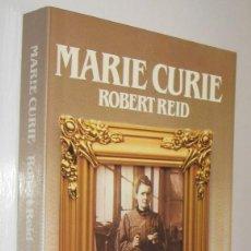 Libros de segunda mano: MARIE CURIE - ROBERT REID - ILUSTRADO. Lote 222362997