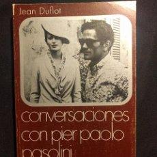 Libros de segunda mano: CONVERSACIONES CON PIER PAOLO PASOLINI. JEAN DUFLOT. CINEMATECA ANAGRAMA.. Lote 222448008