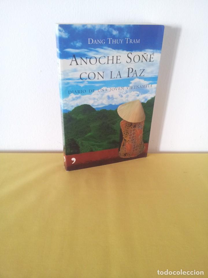 DANG THUY TRAM - ANOCHE SOÑE CON LA PAZ, DIARIO DE UNA JOVEN VIETNAMITA - TEMAS DE HOY 2008 (Libros de Segunda Mano - Biografías)
