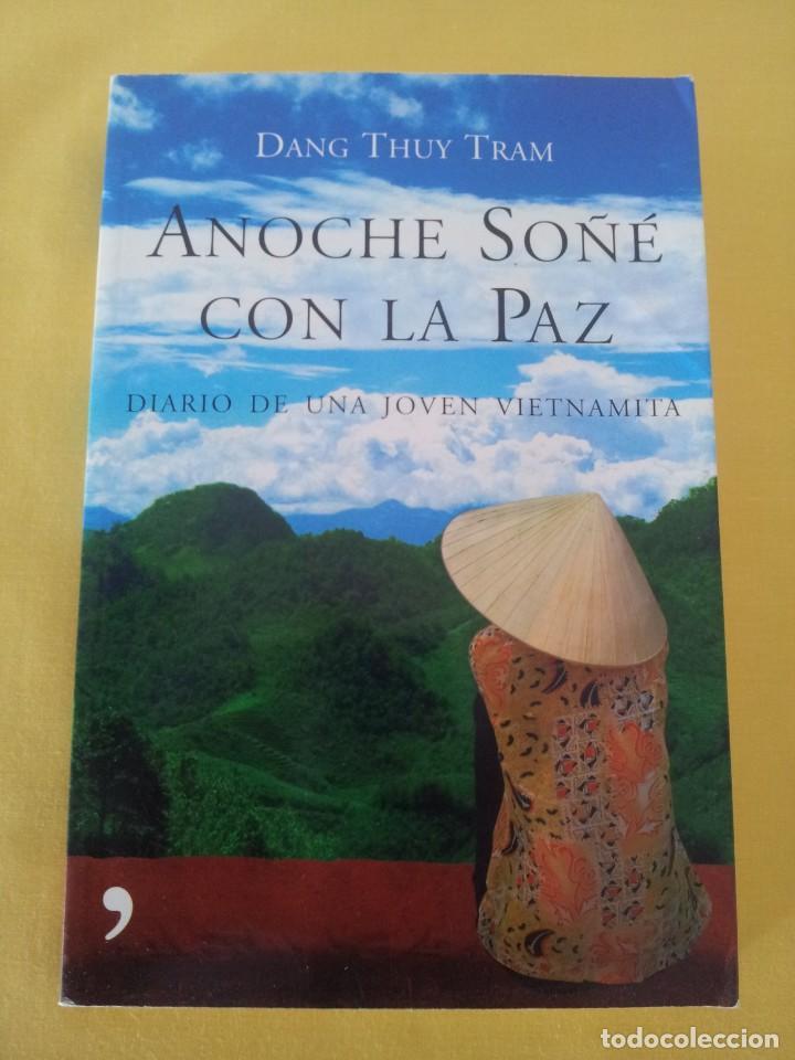 Libros de segunda mano: DANG THUY TRAM - ANOCHE SOÑE CON LA PAZ, DIARIO DE UNA JOVEN VIETNAMITA - TEMAS DE HOY 2008 - Foto 2 - 222457226