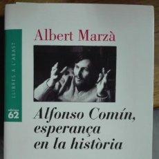 Libros de segunda mano: ALBERT MARZÀ. ALFONSO COMIN, ESPERANÇA EN LA HISTÒRIA.. Lote 222605840