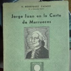 Libros de segunda mano: RODRÍGUEZ CASADO. JORGE JUAN EN LA CORTE DE MARRUECOS.. Lote 222609418