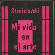 Libros de segunda mano: STANISLAVSKI. MI VIDA EN EL ARTE. LA AVISPA. Lote 222610863