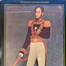 Libros de segunda mano: INDALECIO LIÉVANO AGUIRRE - BOLIVAR - EDICIONES CULTURA HISPÁNICA, 1983. Lote 222611027